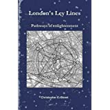 London's Ley Lines Pathways of Enlightenmentby Christopher Street