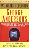 We Are Not Forgotten: George Anderson's Messages of Love (0425132889) by Martin, Joel