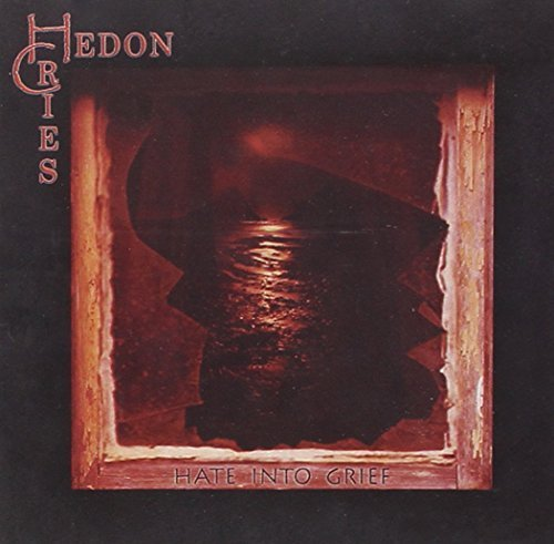 Hate Into Grief by Hedon Cries