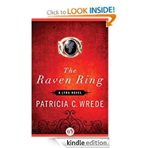 Kindle Book Bargains: The Raven Ring: A Lyra Novel, by Patricia C. Wrede. Publisher: Open Road (December 13, 2011)