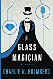 The Glass Magician (The Paper Magician Series)