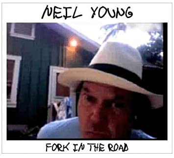 Neil Young – Fork in The Road