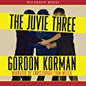 The Juvie Three (       UNABRIDGED) by Gordon Korman Narrated by Christopher Evan Welch