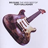 Big Guns The Very Best Of Rory Gallagher