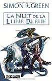 echange, troc Simon R. Green - La Nuit de la Lune Bleue