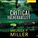 Critical Vulnerability: An Aroostine Higgins Novel, Book 1 Audiobook by Melissa F. Miller Narrated by Christina Traister