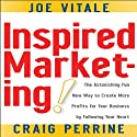 Inspired Marketing (       UNABRIDGED) by Joe Vitale, Craig Perrine Narrated by Joe Vitale, Craig Perrine