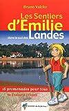 echange, troc BRUNO VALCKE - SENTIERS D'EMILIE DANS LE SUD DES LANDES