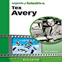 Tex Avery: Hollywood's Master of Screwball Cartoons (Legends of Animation) Audiobook by Jeff Lenburg Narrated by Scott O'Neill