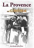 echange, troc Jean-Jacques Jelot-Blanc - La Provence au cinéma