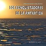 Los conquistadores de la Antártida [The Conquerors of Antarctica] | Francisco Coloane