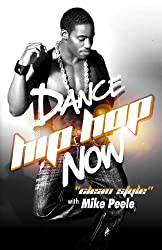 Dance Hip Hop Now! Clean Style with Mike Peele