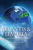 Atlantis and Lemuria: The Lost Continents Revealed