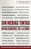 Sin medias tintas: 20 entrevistas sobre la Gran Recesi�n (Monograf�as)