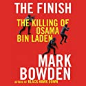 The Finish: The Killing of Osama bin Laden (       UNABRIDGED) by Mark Bowden Narrated by James Lurie