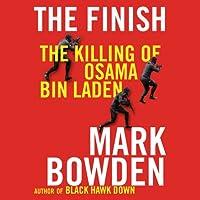The Finish: The Killing of Osama bin Laden Hörbuch von Mark Bowden Gesprochen von: James Lurie
