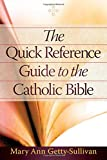img - for The Quick Reference Guide to the Catholic Bible book / textbook / text book