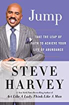 JUMP: TAKE THE LEAP OF FAITH TO ACHIEVE YOUR LIFE OF ABUNDANCE: 4