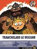 "Afficher ""Tranchelard le brigand"""