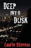 Deep into Dusk (Gabriel McRay)