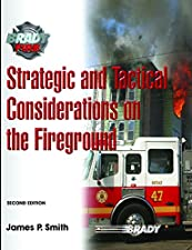 Strategic and Tactical Considerations on the Fireground and Resource Central Fire by Jim P Smith