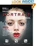 The Complete Portrait Manual (Popular...