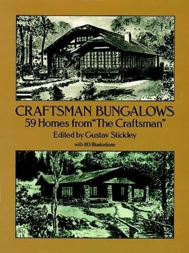 Craftsman Bungalows: 59 Homes from The Craftsman (Dover Architecture)