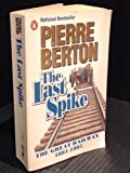 The National Dream, the Great Railway, 1871-1881 and The Last Spike, 1881-1885 (0140117636) by Berton, Piere
