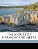 img - for The nature of harmony and metre book / textbook / text book
