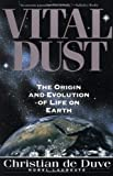 img - for Vital Dust: The Origin And Evolution Of Life On Earth book / textbook / text book