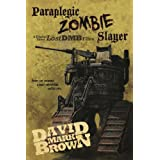 Paraplegic Zombie Slayer (Lost DMB Files #35)di David Mark Brown