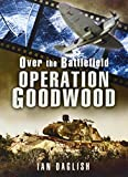 img - for Operation Goodwood (Over the Battlefield) book / textbook / text book