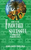 How to Be Financially Successful: A Spiritual Perspective (Ascension Series, Book 15) (1891824554) by Joshua David Stone