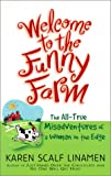 Welcome to the Funny Farm: The All-True Misadventures of a Woman on the Edge (0800757734) by Linamen, Karen Scalf