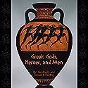 Greek Gods, Heroes, and Men Audiobook by Caroline H. Harding, Samuel B. Harding Narrated by David Mitchell