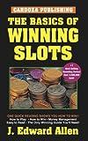 The Basics Of Winning Slots, 4th Edition