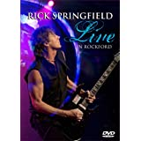 Rick Springfield: Live in Rockford ~ Rick Springfield
