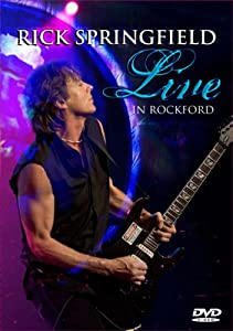 Rick Springfield: Live in Rockford