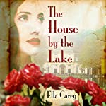 The House by the Lake | Ella Carey
