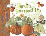 echange, troc Christel Ferré, Elisabeth Piquet - Jardin gourmand bio