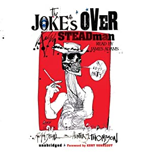 The Joke's Over | [Ralph Steadman]