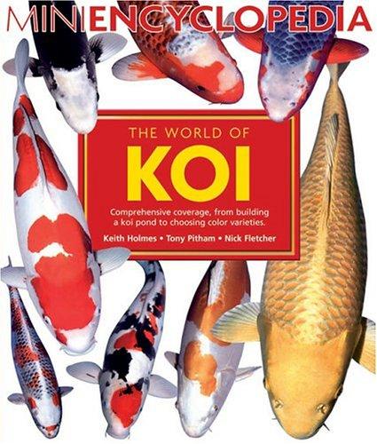 The World of Koi (Mini Encyclopedia Series for Aquarium Hobbyists)