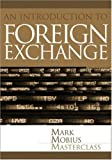 Foreign Exchange: An Introduction to the Core Concepts (Mark Mobius Masterclass)
