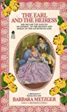 Earl and the Heiress (0380655160) by Metzger, Barbara
