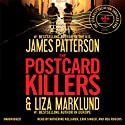 The Postcard Killers (       UNABRIDGED) by James Patterson, Liza Marklund Narrated by Katherine Kellgren, Erik Singer, Reg Rogers