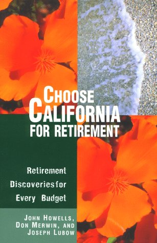 Choose California for Retirement: Retirement Discoveries for Every Budget (Choose Retirement Series)