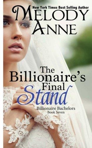 The Billionaire's Final Stand: Billionaire Bachelors: Volume 8