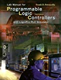 Lab Manual for Programmable Logic Controllers: With LogixPro PLC Simulator