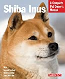 img - for Shiba Inus (Complete Pet Owner's Manual) Paperback - November 1, 2012 book / textbook / text book