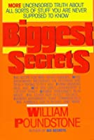 Biggest Secrets: More Uncensored Truth about All Sorts of Stuff You are Never Supposed to Know